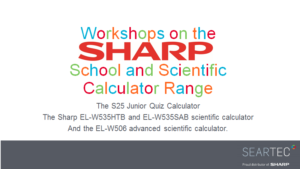 Workshops on the Sharp school and scientific calculator range